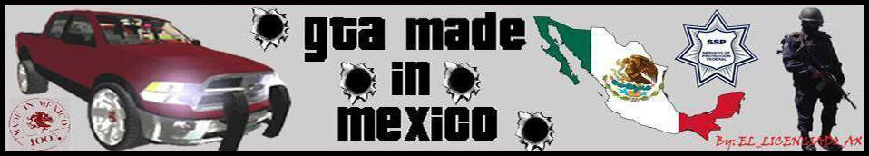 Gta-made-in-mexico