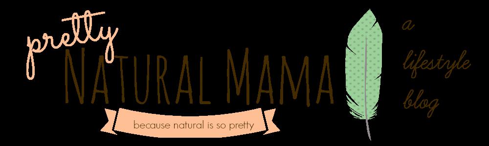 Pretty Natural Mama