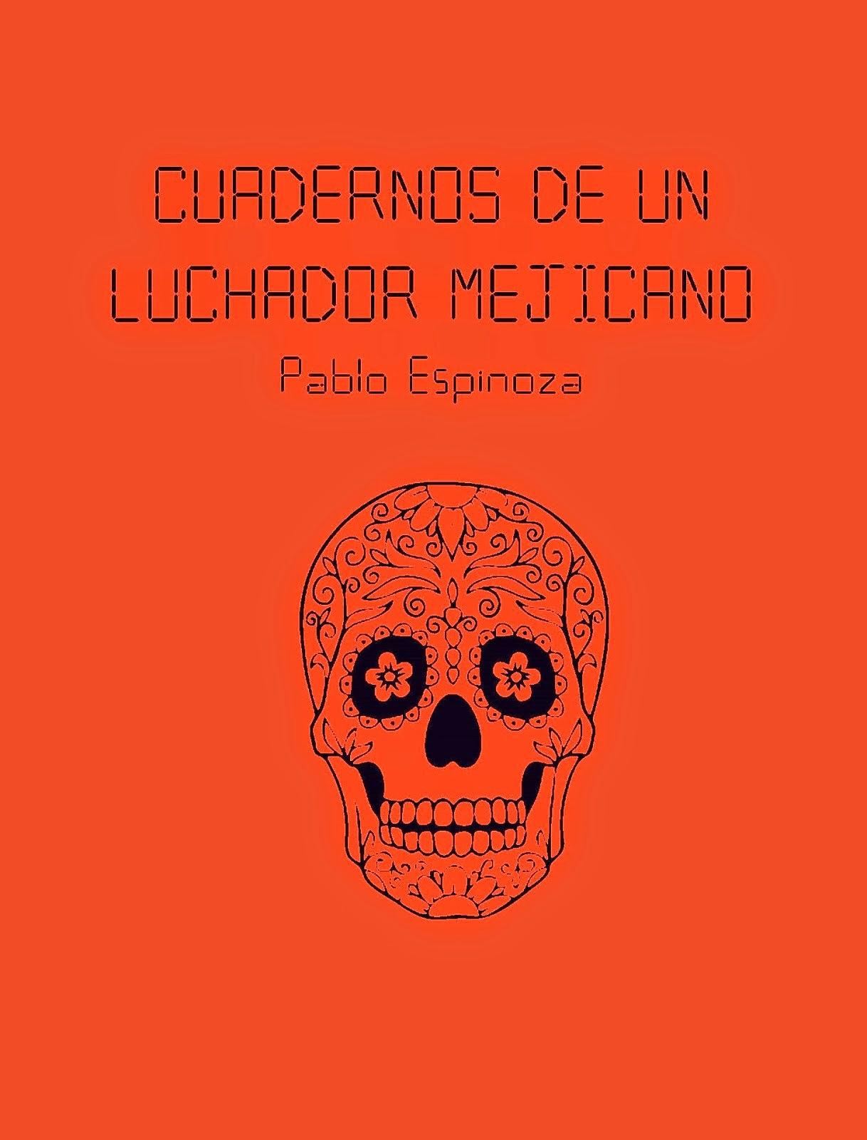 Cuadernos de un luchador mejicano (poemas, 2010)