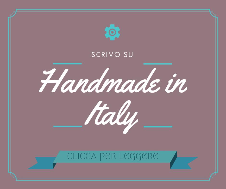 clicca per leggere i miei articoli su handmade in italy