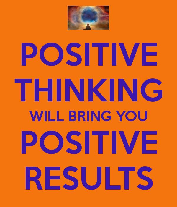 Positive Thinking Positive Thinking Positive Outcomes