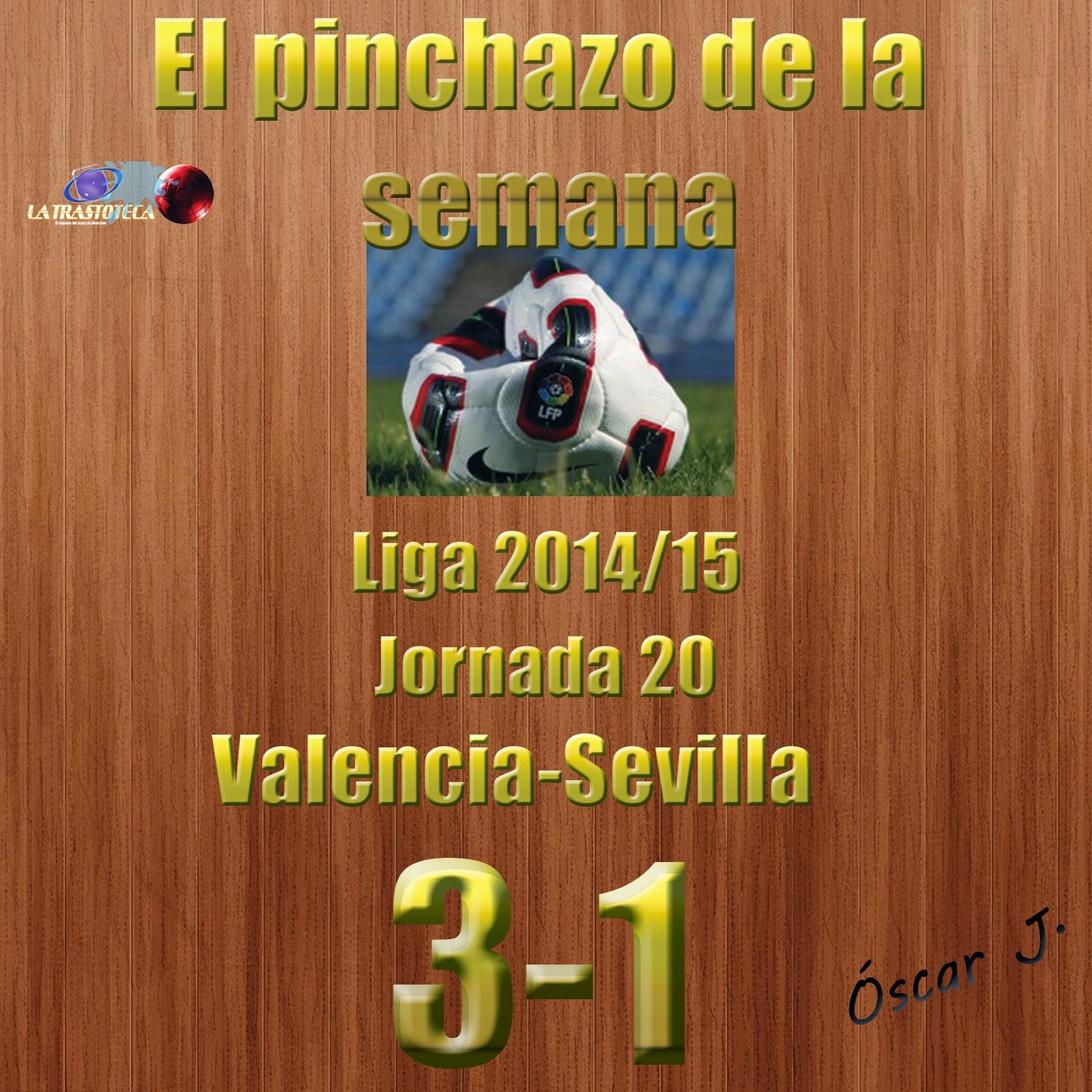 Valencia 3-1 Sevilla. Liga 2014/15 - Jornada 20. El pinchazo de la semana.