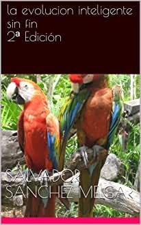 La Evolución Inteligente Sin Fin 2ª Edición