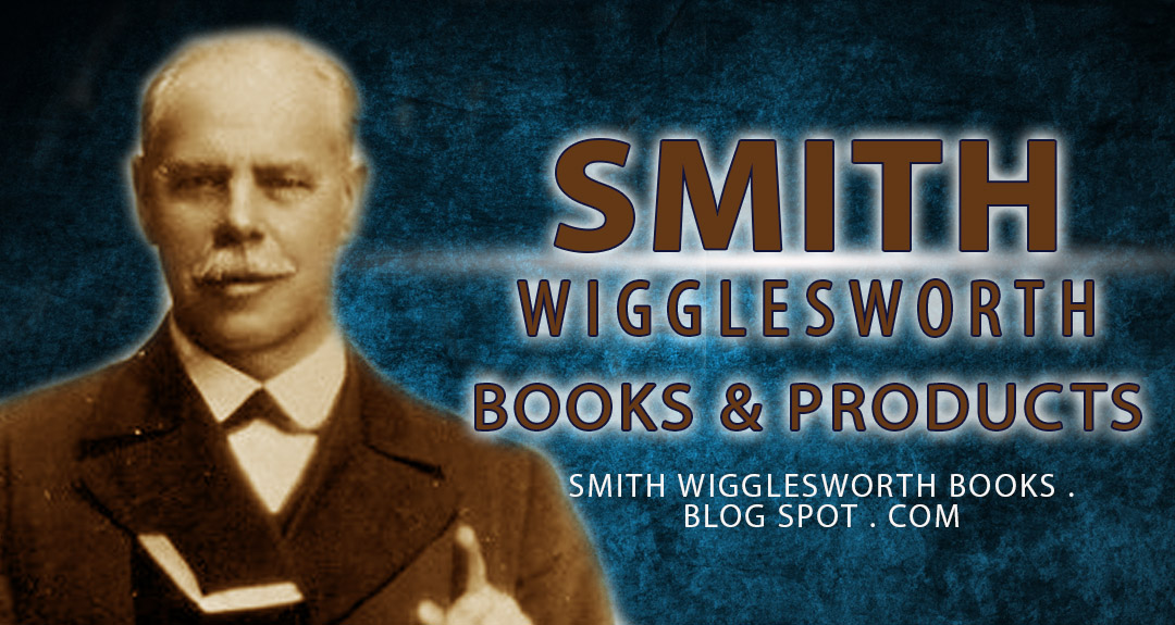 Smith Wigglesworth Books and Products