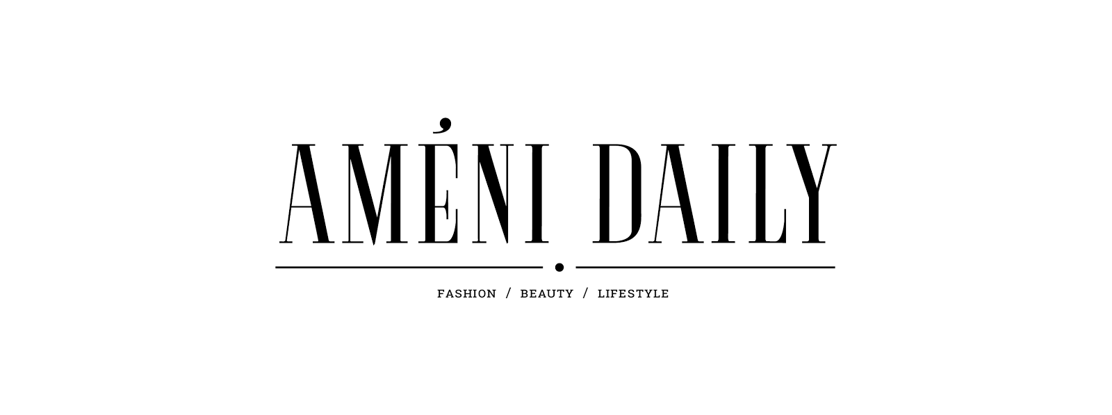 Ameni Daily - Blog Mode Lyon Paris - Influenceuse Mode et Beauté