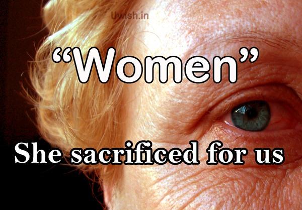 Women - She sacrificed for us