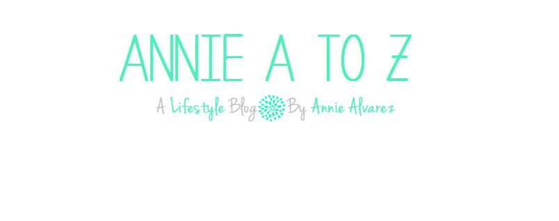 Annie A to Z: A Lifestyle Blog by Annie Alvarez