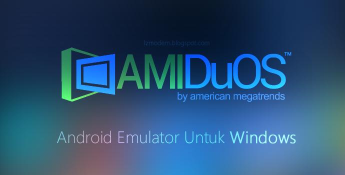 Ayo Coba Android Lolipop 5.1 Dengan AMIDuOS Pro 2.0 di Windows
