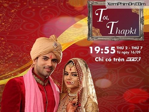 Hình ảnh phim Tôi, Thapki