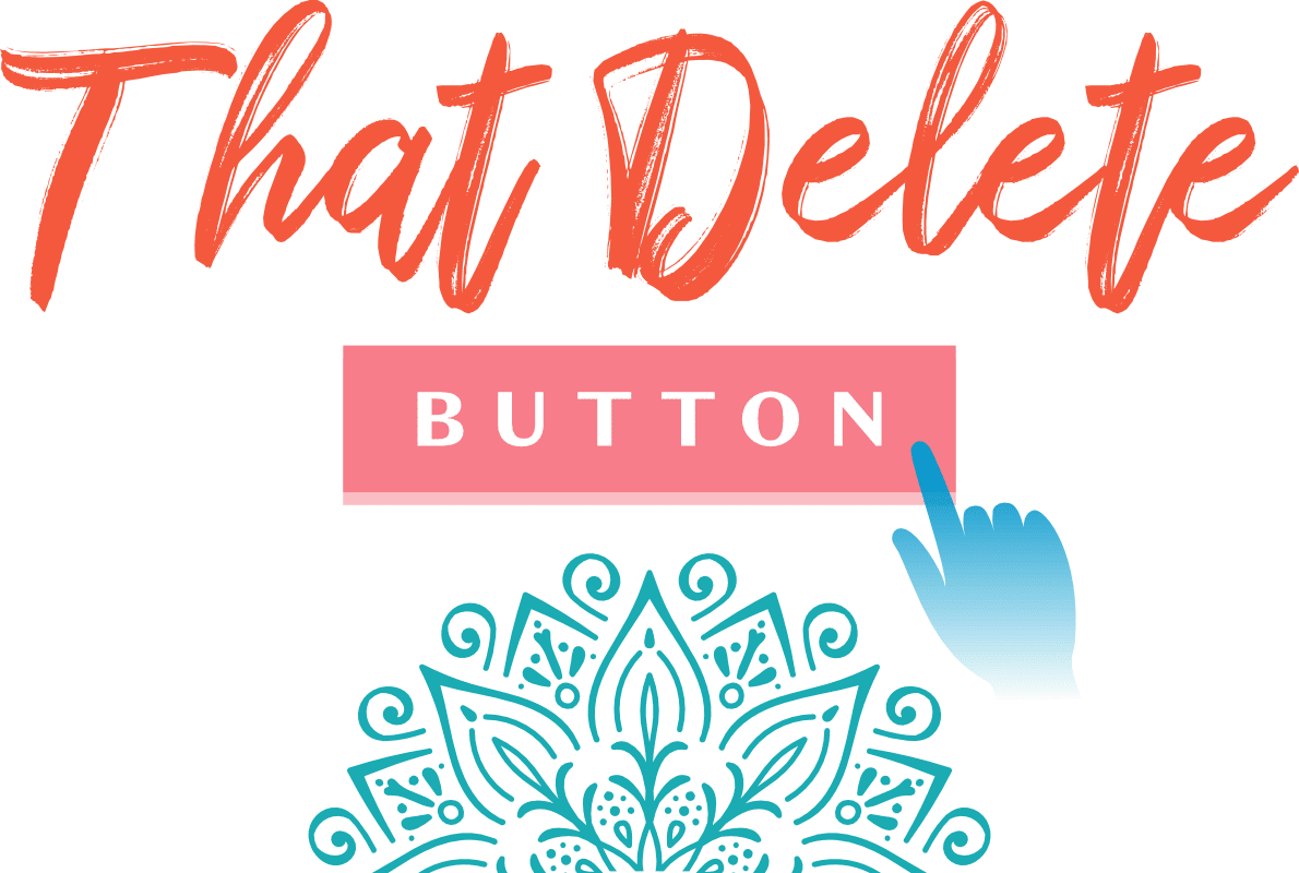 That Delete Button