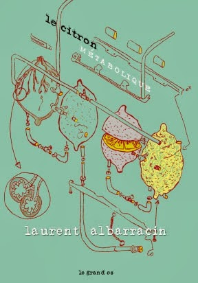 Laurent ALBARRACIN, LE CITRON MÉTABOLIQUE, Éditions Le Grand Os, novembre 2013