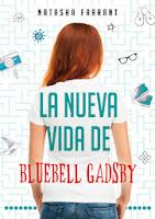 NOVELA JUVENIL: La nueva vida de Bluebell Gadsby   Natasha Farrant [La Galera, 4 Febrero 2014] A partir de 12 años   Título Original: The Diaries of Bluebell Gadsby: After Iris PORTADA