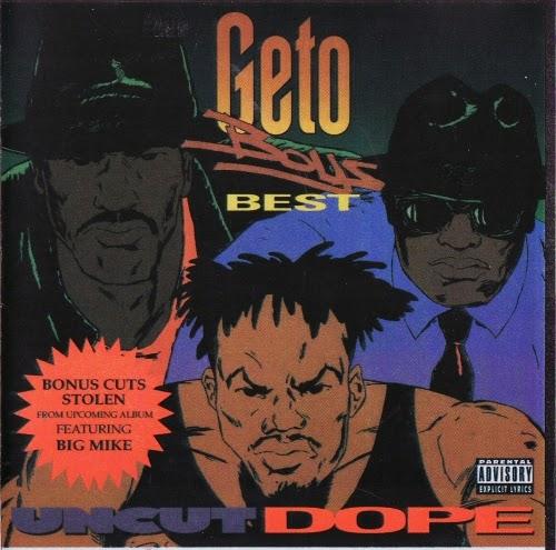 Geto Boys - Uncut Dope Geto Boys' Best