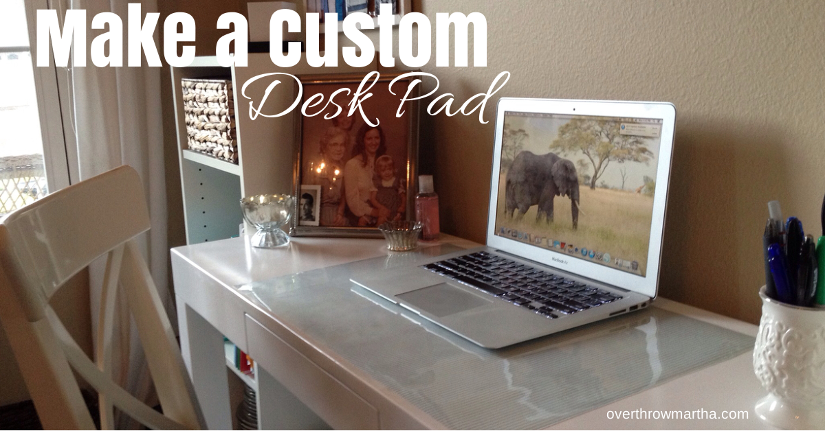#DIY make a custom desk pad! It's simple and easy.