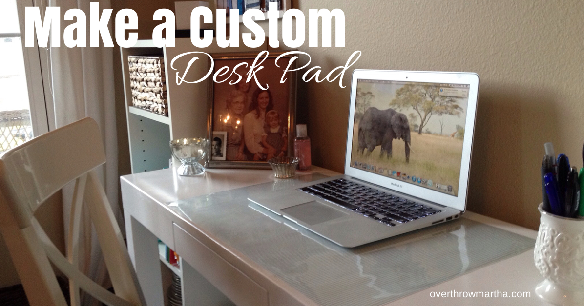 Make A Custom Desk Pad Any Size Design Overthrow