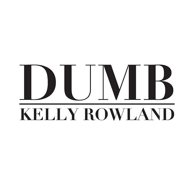 Kelly Rowland – Dumb