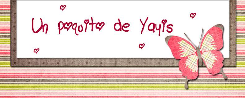 Un poquito de Yayis