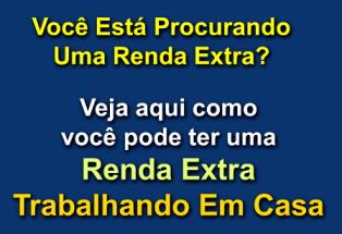 ESTÁ PROCURANDO RENDA EXTRA?