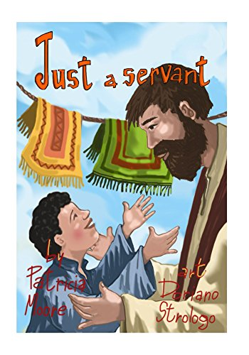 Just A Servant by Patricia Moore