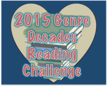 Join the 2015 Genre Decades Reading Challenge
