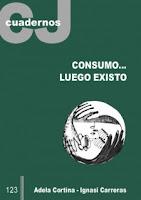 """""""Consumo...luego existo"""" - Adela Cortina"""