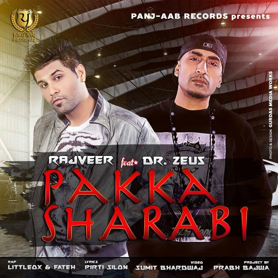 Pakka Sharabi Rajveer feat. Dr Zeus Full Song Lyrics & HD Video