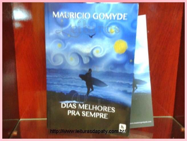 Livro Dias Melhores pra Sempre - Mauricio Gomyde