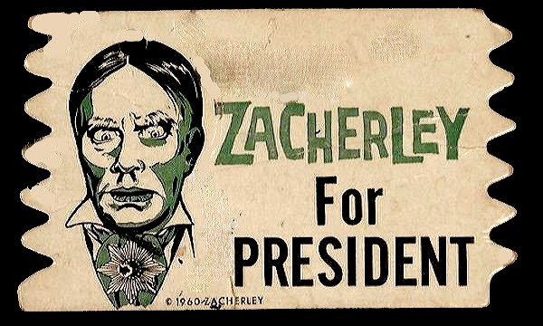 ZACHERLY FOR PRESIDENT