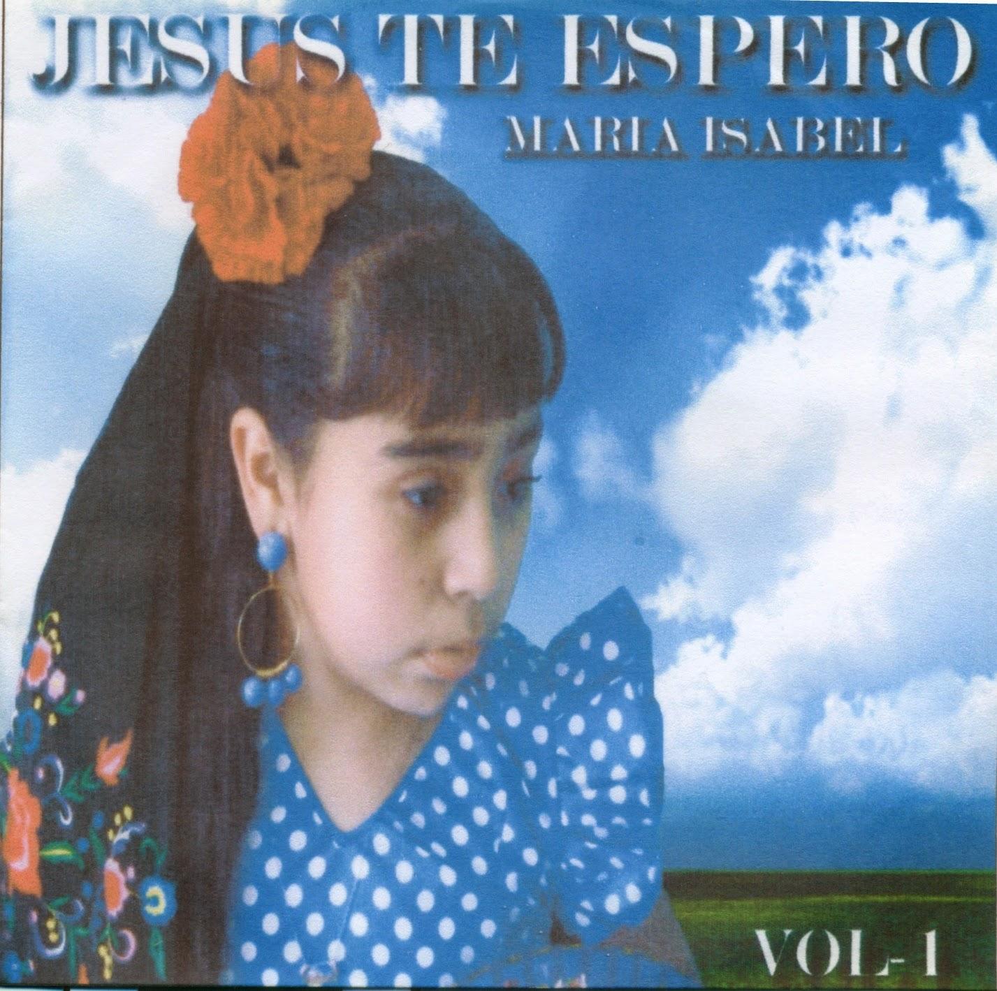 Maria Isabel-Vol 1-Jesús Te Espero-