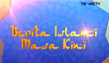 Tayangan Berita Islami Masa Kini Trans TV