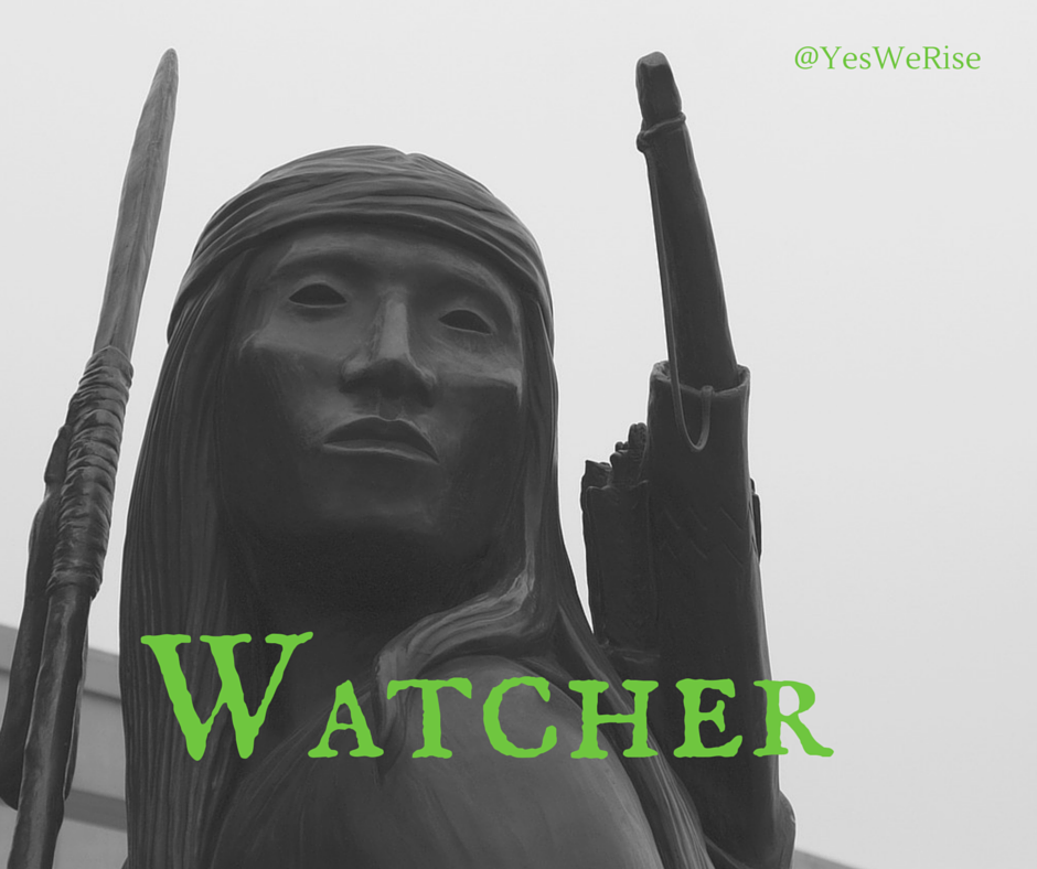 Watcher | Yes, We Rise  America Indian