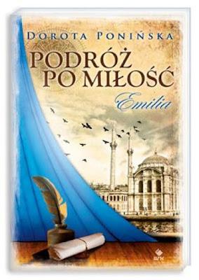 """""""Podróż po miłość. Emilia"""" - Dorota Ponińska"""