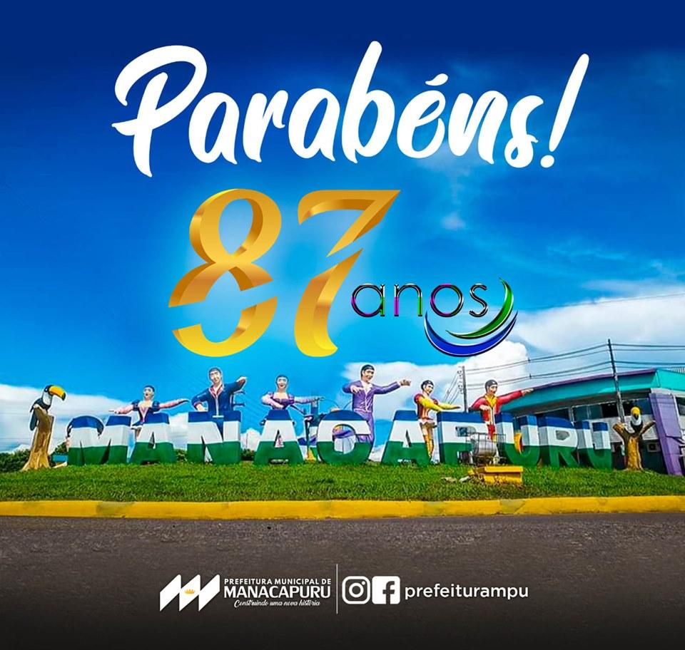 PARABÉNS MANACAPURU -  87 ANOS