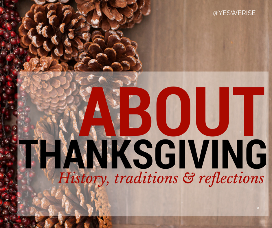 About Thanksgiving | Yes, We Rise