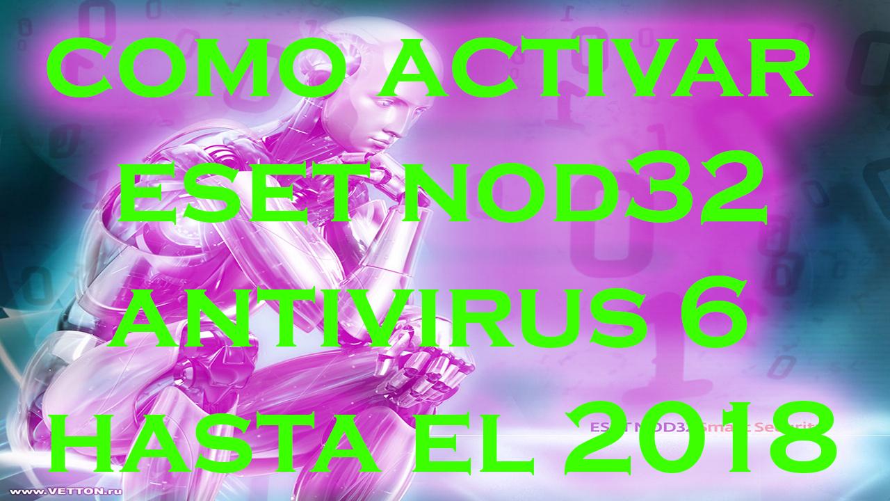 ACTIVAR ESET NOD32 ANTIVIRUS 6 HASTA EL 2018 Usuario Y Contrase A