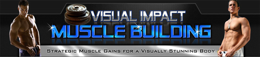 Visual Impact Muscle Building *** GET DISCOUNT NOW ***