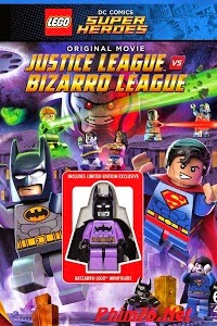 Liên Minh Công Lý Vs Liên Minh Bizarro - Lego Dc Comics Super Heroes