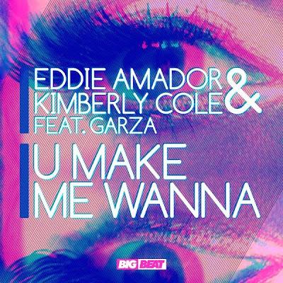 Kimberly Cole & Eddie Amador - U Make Me Wanna (feat. Garza) Lyrics