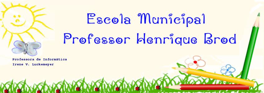 Escola Municipal Professor Henrique Brod