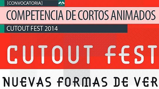 Convocatoria Internacional de cortos animados CUTOUT FEST.