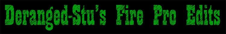 Deranged-Stu's Fire Pro Wrestling Edits