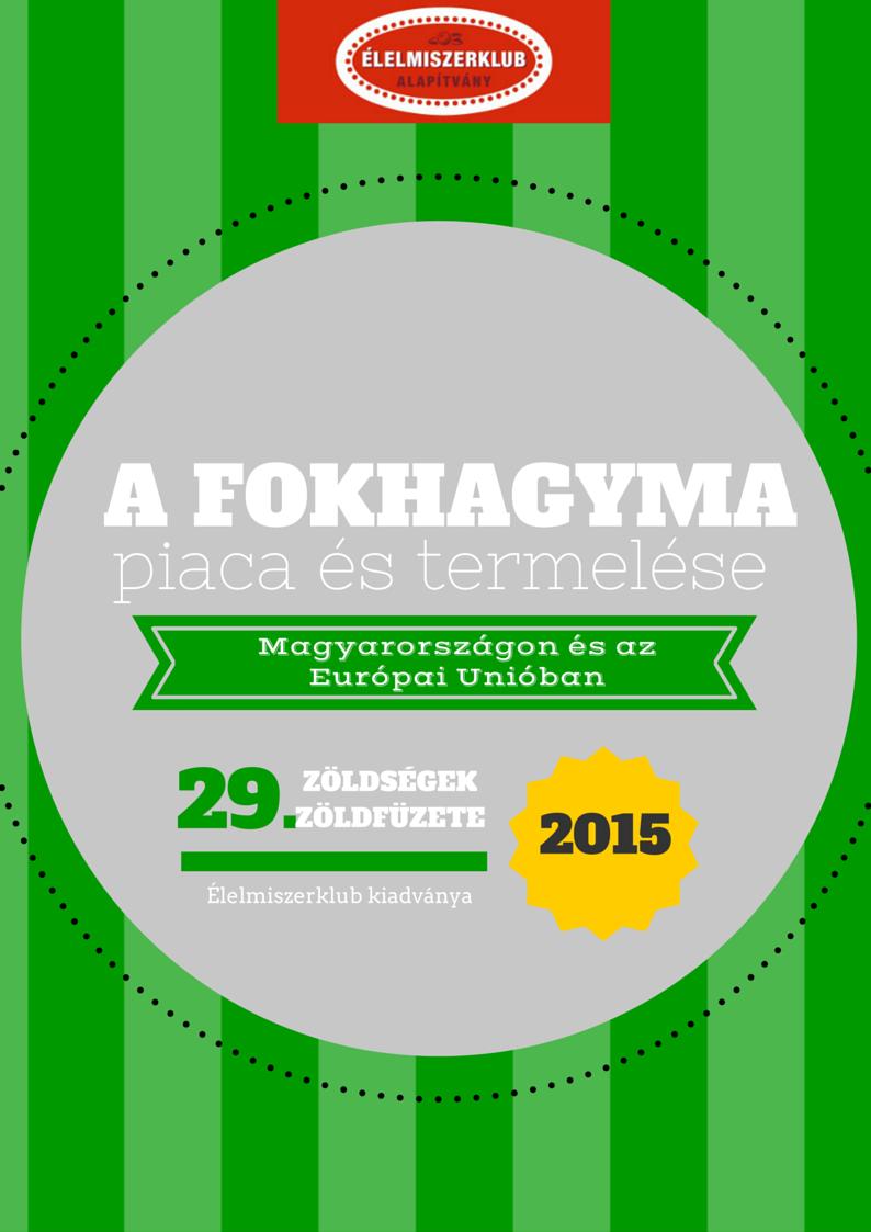 29. A fokhagyma piaca és termelése 2015