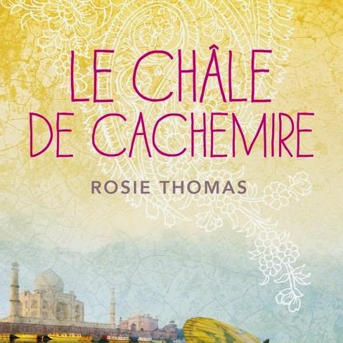 Le Châle de cachemire de Rosie Thomas