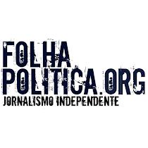 """""""FOLHA POLÍTICA"""