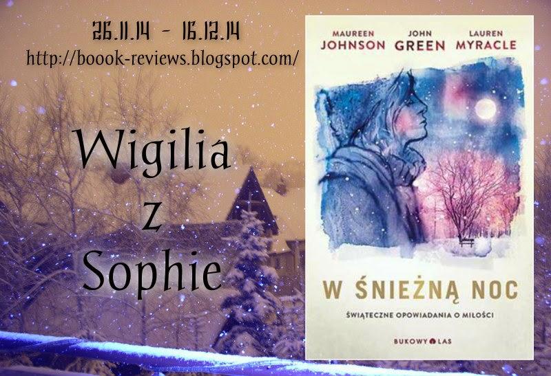 http://boook-reviews.blogspot.com/2014/11/wigilia-z-sophie.html