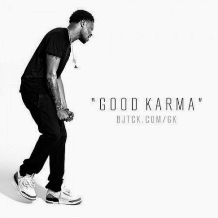 BJ The Chicago Kid – Good Karma Lyrics