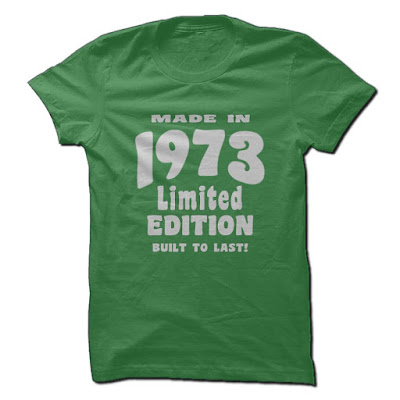 Made In 1973, Limited Edition, Built To Last!