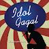 [Review] Idol Gagal - Indra Widjaya