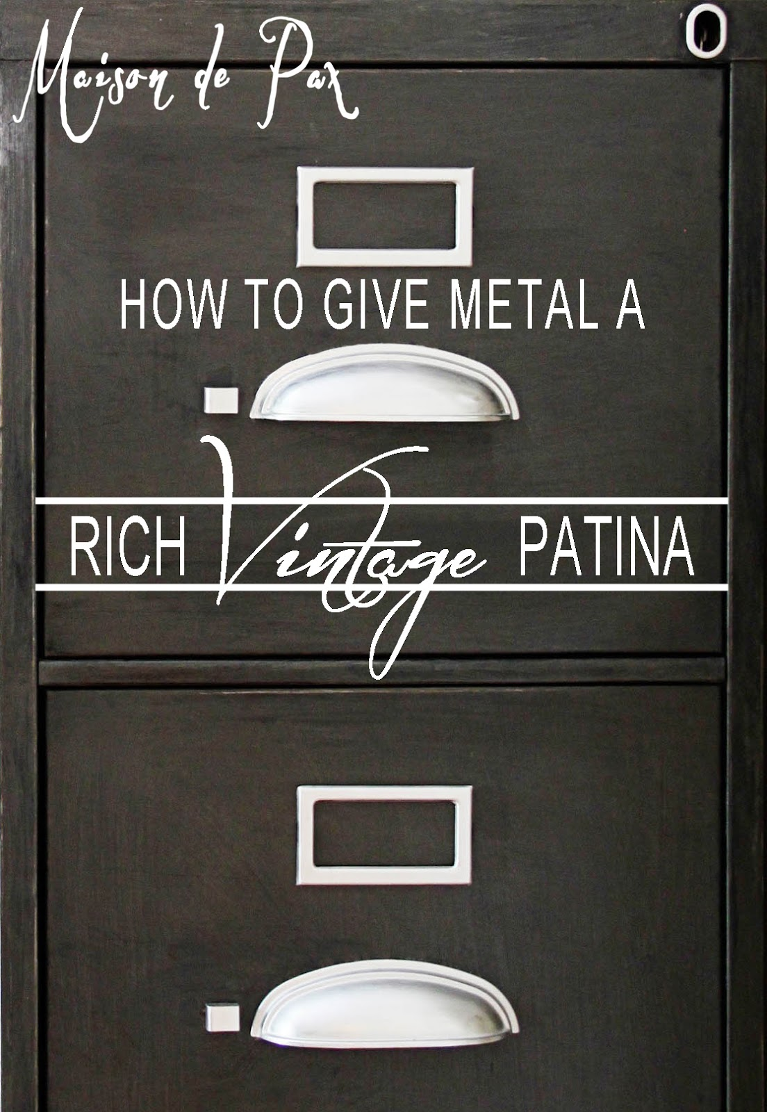 Old Metal Cabinets How To Give Metal A Rich Vintage Patina Maison De Pax