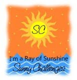 I am a Ray of Sunshine at Sunny Challenges #60/12